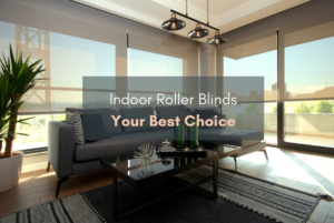 Indoor Roller Blinds Your Best Choice